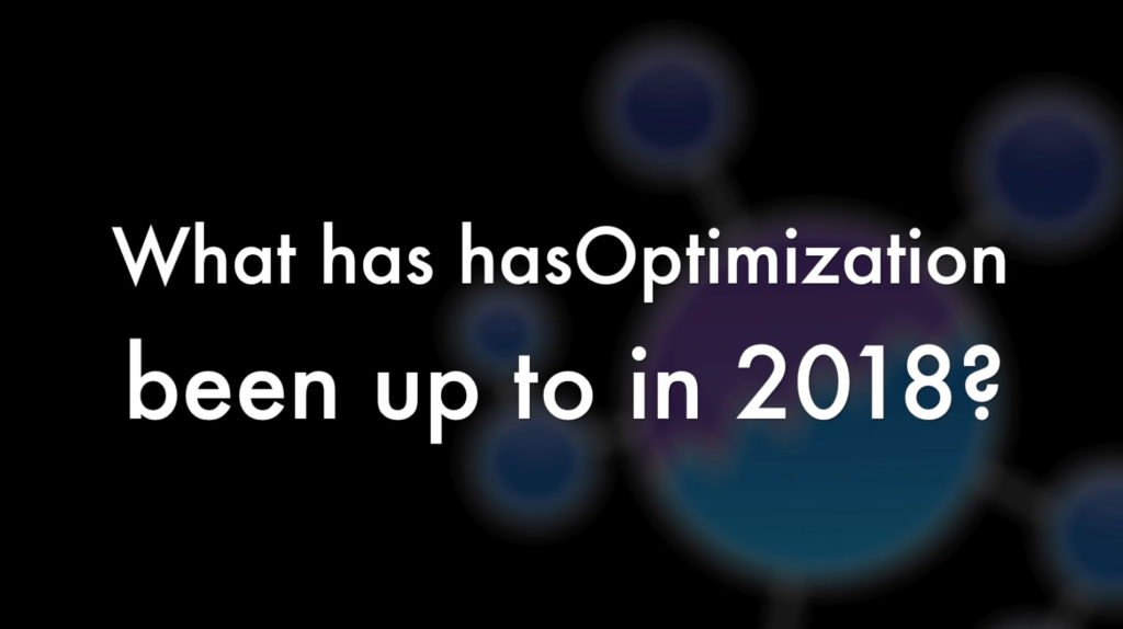 What has hasOptimization been up to in 2018?