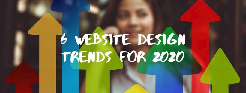 6 Website Design Trends for 2020