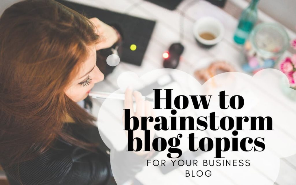 How to brainstorm blog topics for your business blog