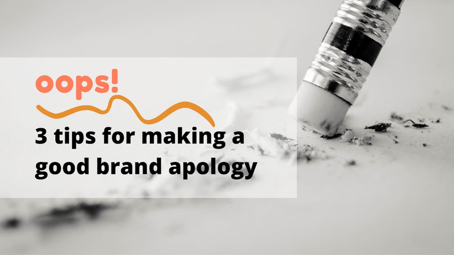 3 Tips for creating your best brand apology