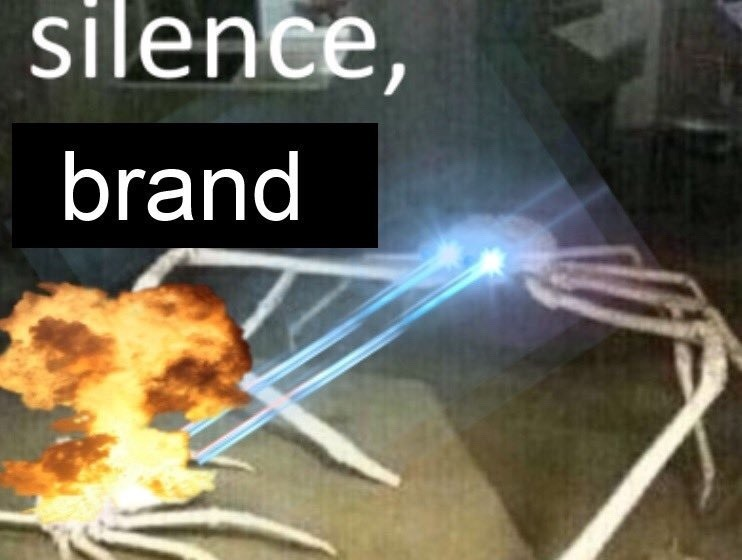 Silence, Brand meme. A small crab on the lower left being blown up and set on fire by a very large crab shooting lasers out of its eyes on the right.
